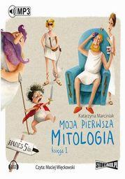 Moja pierwsza mitologia. Księga I - Audiobook.