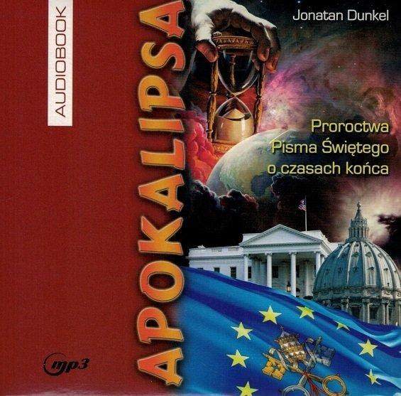 Apokalipsa Proroctwa Pisma Świętego o czasach końca - Jonatan Dunkiel - audiobook CD/MP3