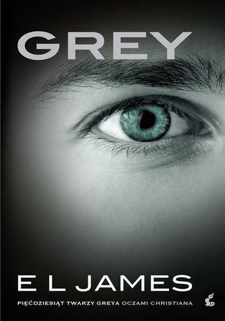 Grey. Pięćdziesiąt twarzy Greya oczami Christiana - Ebook.