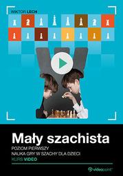 Mały szachista. Kurs video. Poziom pierwszy. Nauka gry w szachy dla dzieci .