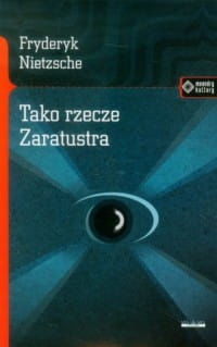 Tako rzecze Zaratustra Fryderyk Nietzsche