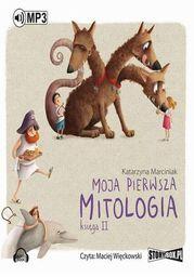Moja pierwsza mitologia. Księga II - Audiobook.