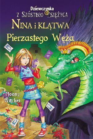 Dziewczynka z Szóstego Księżyca 3 Nina i klątwa Pierzastego Węża ZAKŁADKA DO KSIĄŻEK GRATIS DO KAŻDEGO ZAMÓWIENIA