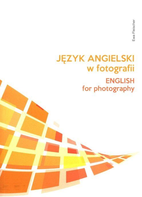 Język angielski w fotografii ZAKŁADKA DO KSIĄŻEK GRATIS DO KAŻDEGO ZAMÓWIENIA