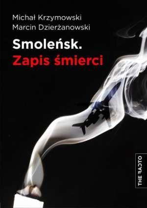 Smoleńsk Zapis śmierci - Krzymowski Michał, Dzierżanowski Marcin